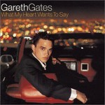 Gareth Gates, What My Heart Wants to Say