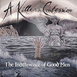 A Killer's Confession, The Indifference Of Good Men