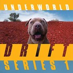 Underworld, DRIFT Series 1