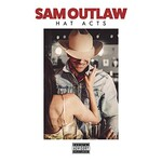 Sam Outlaw, Hat Acts