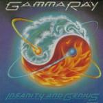 Gamma Ray, Insanity and Genius