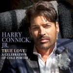 Harry Connick, Jr., True Love: A Celebration Of Cole Porter