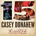 Casey Donahew, 15 Years - The Wild Ride mp3