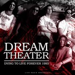 Dream Theater, Dying To Live Forever 1993