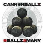 Cannonballz, 8Ballz2Many