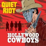Quiet Riot, Hollywood Cowboys