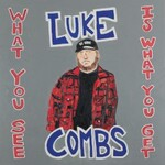 Luke Combs, What You See Is What You Get