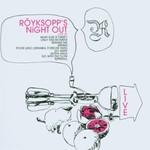 Royksopp, Royksopp's Night Out