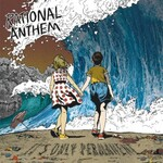 Rational Anthem, It's Only Permanent
