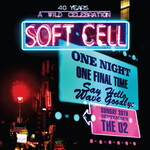 Soft Cell, Say Hello Wave Goodbye - The O2 London