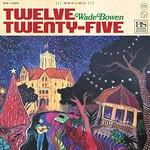 Wade Bowen, Twelve Twenty-Five