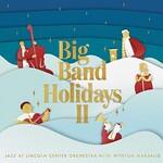Jazz at Lincoln Center Orchestra & Wynton Marsalis, Big Band Holidays II