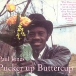 "Paul ""Wine"" Jones, Pucker Up Buttercup"