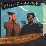 Milky Chance, Mind The Moon
