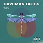 Caveman Bless, Dope