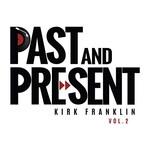 Kirk Franklin, Past & Present Vol. 2