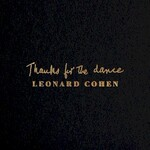 Leonard Cohen, Thanks for the Dance