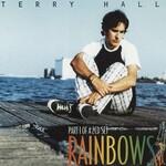 Terry Hall, Rainbows