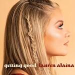 Lauren Alaina, Getting Good (Single)