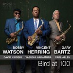 Vincent Herring, Bobby Watson & Gary Bartz, Bird at 100