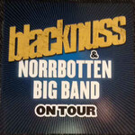 Blacknuss, Blacknuss & Norrbotten Big Band On Tour