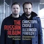 Christoph Croise & Alexander Panfilov, The Russian Album: Rachmaninov; Shostakovich; Prokofiev; Shchedrin