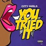 City Girls, You Tried It