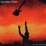 Aynsley Lister, All Or Nothing