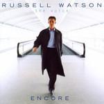 Russell Watson, Encore