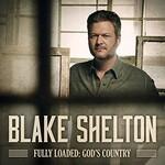 Blake Shelton, Fully Loaded: God's Country