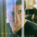 Patrick Bruel, Des souvenirs devant...