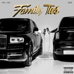 Fat Joe & Dre, Family Ties (Explicit)