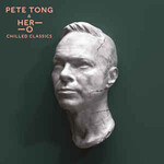 Pete Tong & HER-O, Chilled Classics