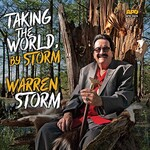 Warren Storm, Taking the World, By Storm