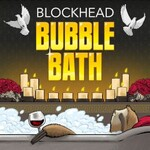 Blockhead, Bubble Bath