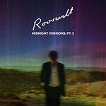 Roosevelt, Midnight Versions, Pt. 2