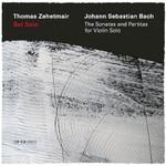Thomas Zehetmair, Johann Sebastian Bach: Sei Solo - The Sonatas and Partitas for Violin Solo