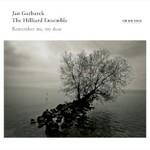 Jan Garbarek & The Hilliard Ensemble, Remember Me, My Dear