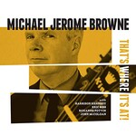 Michael Jerome Browne, That's Where It's At!