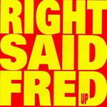 Right Said Fred, Up