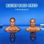Right Said Fred, Fredhead