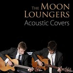 The Moon Loungers, Acoustic Covers