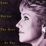 Anne Murray, The Best... So Far