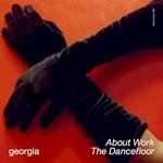 Georgia, About Work The Dancefloor