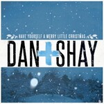 Dan + Shay, Have Yourself A Merry Little Christmas