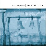 Dead Can Dance, Toward the Within