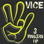 Vice, 3 Fingers Up