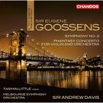 Tasmin Little, Melbourne Symphony Orchestra & Sir Andrew Davis, Goossens: Orchestral Works, Vol. 3