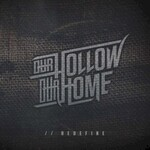 Our Hollow, Our Home, //Redefine