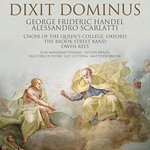 Choir of The Queen's College, Oxford, The Brook Street Band, Owen Rees, Handel & Scarlatti: Dixit Dominus
